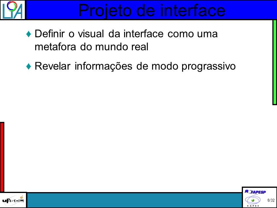 Projeto de interface Conclusão Para um bom projeto de interface com o usuário é necessario: Entender o usuário final Entender a tarefa que o software o ajudará a fazer 29/32