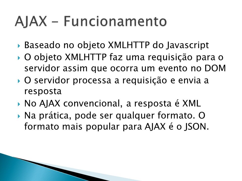 Exemplos Tecnologias proprietárias Adobe Flash/Flex/Air Microsoft Silverlight Frameworks Javascript
