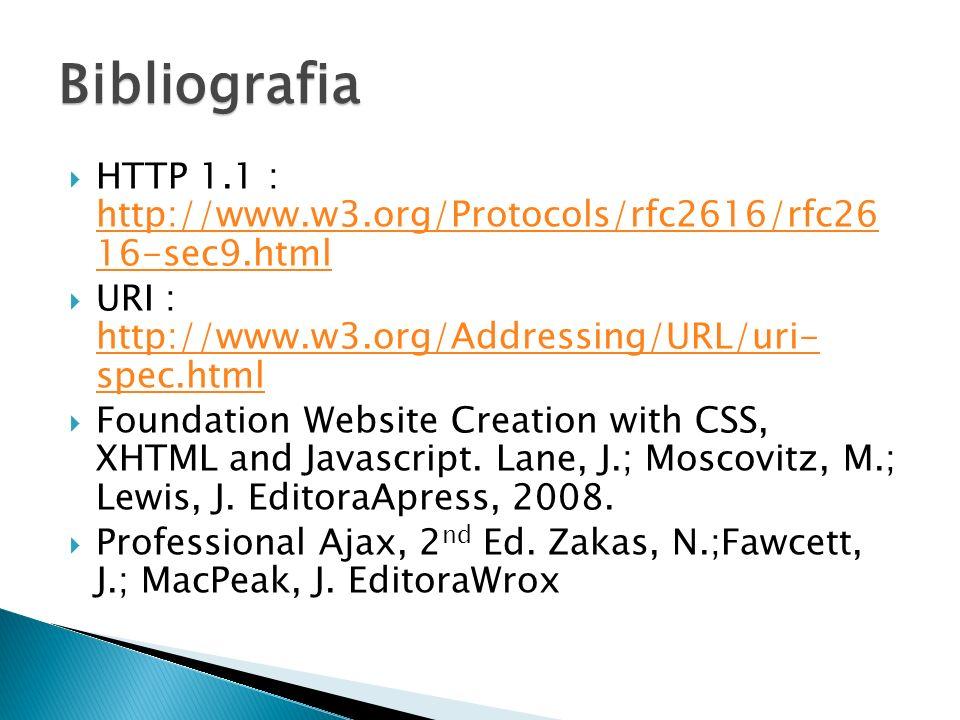 HTTP 1.1 : http://www.w3.org/Protocols/rfc2616/rfc26 16-sec9.html http://www.w3.org/Protocols/rfc2616/rfc26 16-sec9.html URI : http://www.w3.org/Addre