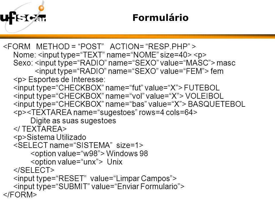 Formulário Nome: Sexo: masc fem Esportes de Interesse: FUTEBOL VOLEIBOL BASQUETEBOL Digite as suas sugestoes Sistema Utilizado Windows 98 Unix