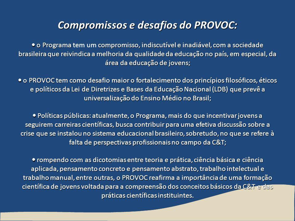 Compromissos e desafios do PROVOC: o Programacompromisso, indiscutível e inadiável, com a sociedade brasileira que reivindica a melhoria da qualidade