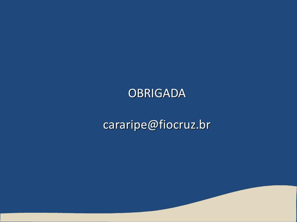 OBRIGADA cararipe@fiocruz.br