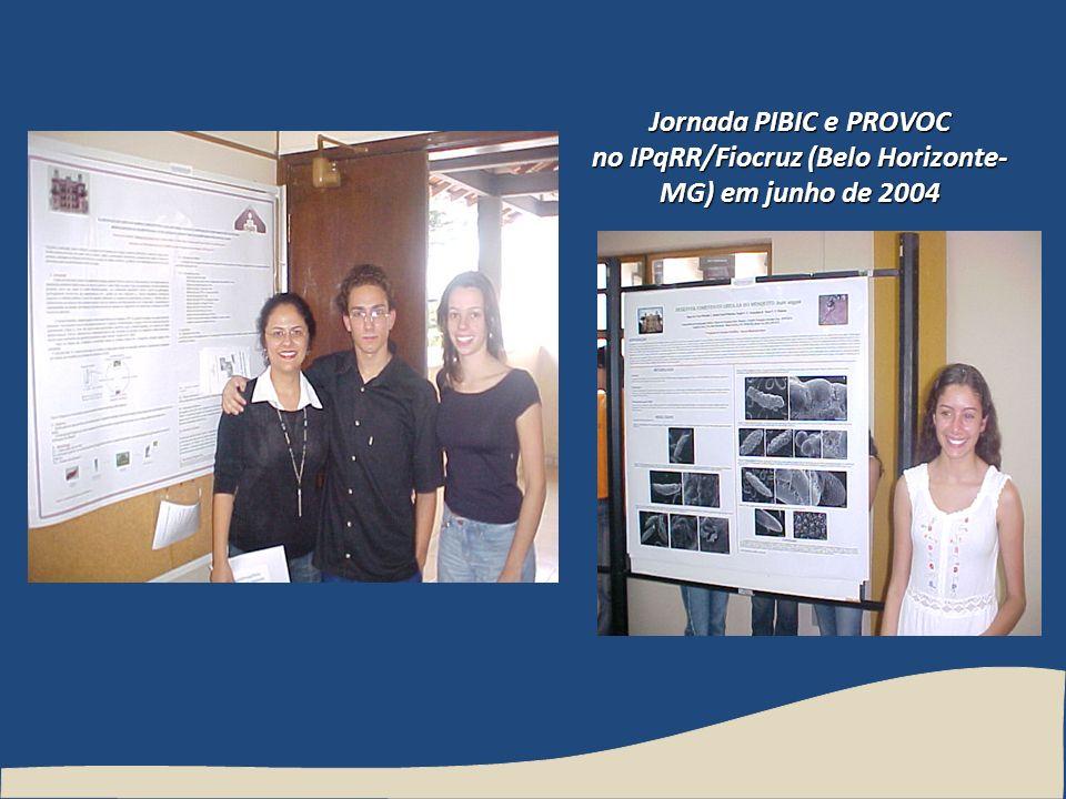 Jornada PIBIC e PROVOC no IPqRR/Fiocruz (Belo Horizonte- MG) em junho de 2004