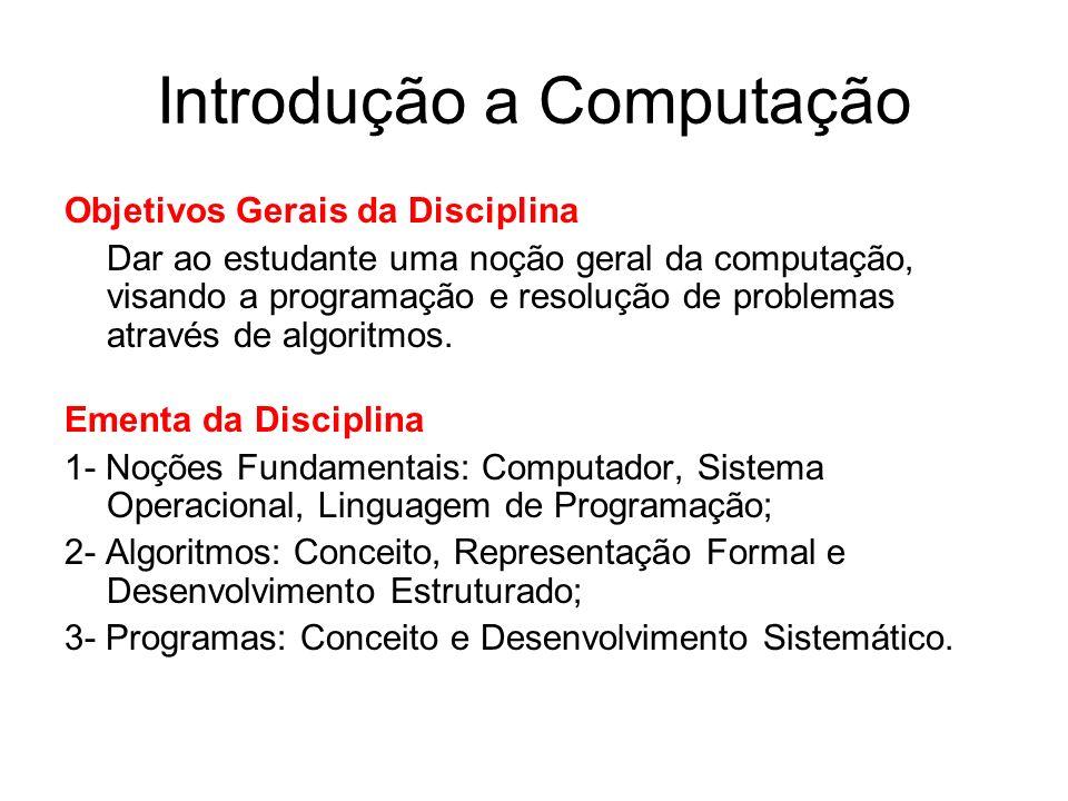 Introdução a Computação Bibliografia Farrer, H.et al.