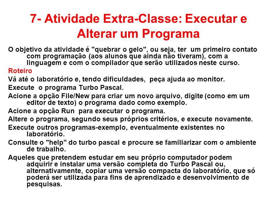 7- Atividade Extra-Classe: Executar e Alterar um Programa O objetivo da atividade é