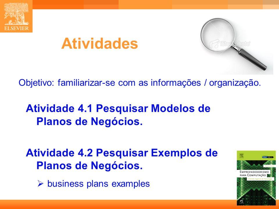 11 Capa Atividades Atividade 4.1 Pesquisar Modelos de Planos de Negócios. Atividade 4.2 Pesquisar Exemplos de Planos de Negócios. Objetivo: familiariz