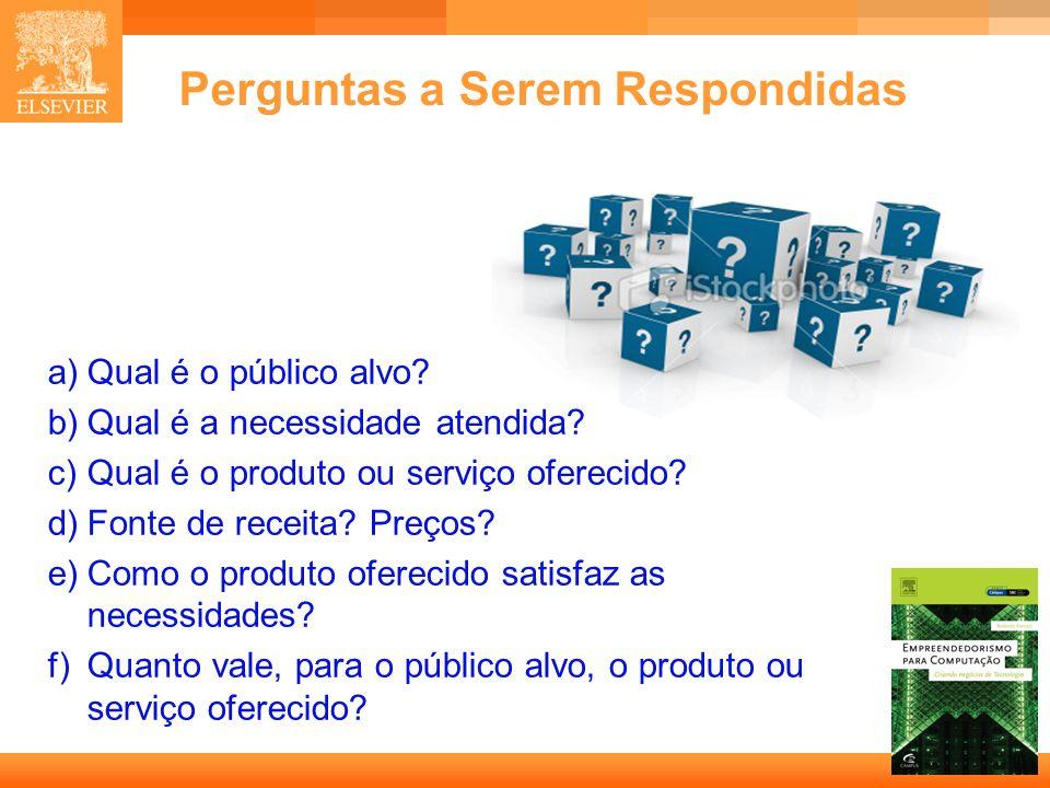 13 Capa Perguntas a Serem Respondidas a)Qual é o público alvo? b)Qual é a necessidade atendida? c)Qual é o produto ou serviço oferecido? d)Fonte de re