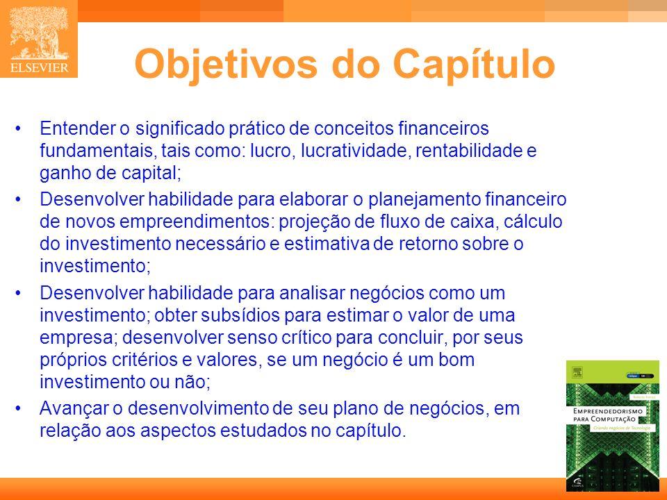 3 Capa Objetivos do Capítulo Entender o significado prático de conceitos financeiros fundamentais, tais como: lucro, lucratividade, rentabilidade e ga