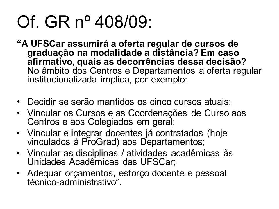 Of. GR nº 408/09: A UFSCar assumirá a oferta regular de cursos de graduação na modalidade a distância? Em caso afirmativo, quais as decorrências dessa