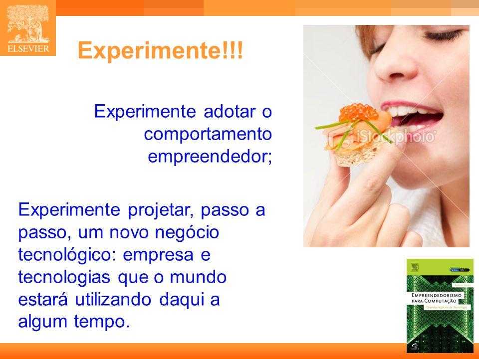 13 Capa Experimente!!! Experimente adotar o comportamento empreendedor; Experimente projetar, passo a passo, um novo negócio tecnológico: empresa e te