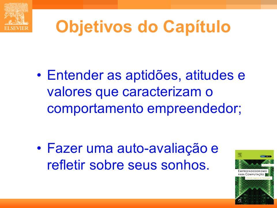 2 Capa Objetivos do Capítulo Entender as aptidões, atitudes e valores que caracterizam o comportamento empreendedor; Fazer uma auto-avaliação e reflet