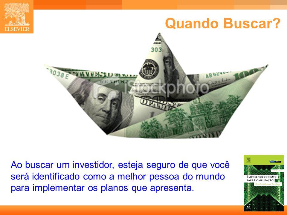 33 Capa Ao buscar um investidor, esteja seguro de que você será identificado como a melhor pessoa do mundo para implementar os planos que apresenta. Q