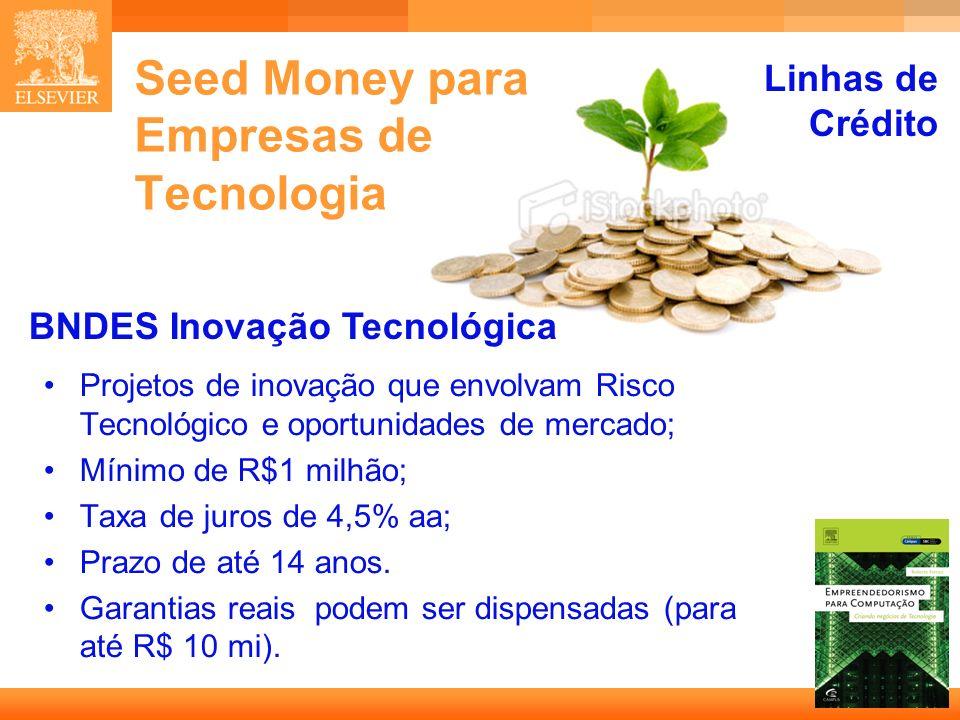 7 Capa BNDES Inovação Tecnológica Projetos de inovação que envolvam Risco Tecnológico e oportunidades de mercado; Mínimo de R$1 milhão; Taxa de juros