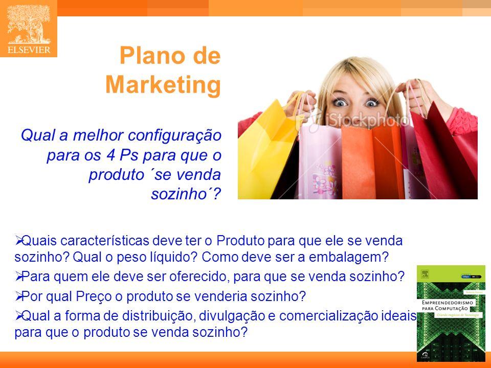 42 Capa Plano de Marketing Quais características deve ter o Produto para que ele se venda sozinho? Qual o peso líquido? Como deve ser a embalagem? Par