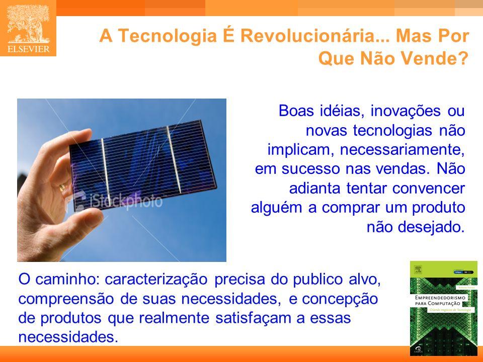 47 Capa A Tecnologia É Revolucionária... Mas Por Que Não Vende? Boas idéias, inovações ou novas tecnologias não implicam, necessariamente, em sucesso