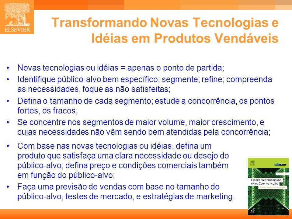 48 Capa Transformando Novas Tecnologias e Idéias em Produtos Vendáveis Novas tecnologias ou idéias = apenas o ponto de partida; Identifique público-al