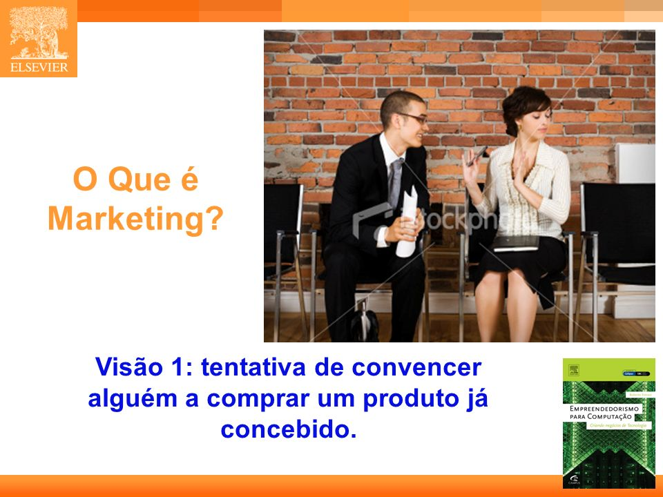 7 Capa O Que é Marketing? Visão 1: tentativa de convencer alguém a comprar um produto já concebido.