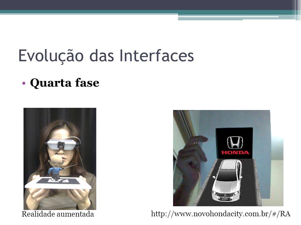 Evolução das Interfaces Quarta fase Realidade aumentada http://www.novohondacity.com.br/#/RA