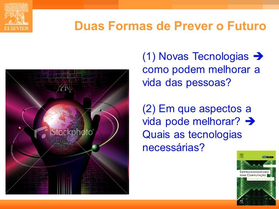 10 Capa Duas Formas de Prever o Futuro (1) Novas Tecnologias como podem melhorar a vida das pessoas? (2) Em que aspectos a vida pode melhorar? Quais a