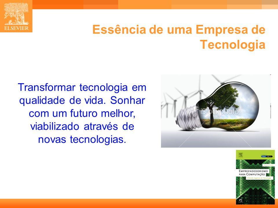 13 Capa Essência de uma Empresa de Tecnologia Transformar tecnologia em qualidade de vida. Sonhar com um futuro melhor, viabilizado através de novas t