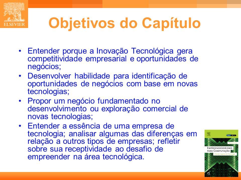 3 Capa Objetivos do Capítulo Entender porque a Inovação Tecnológica gera competitividade empresarial e oportunidades de negócios; Desenvolver habilida