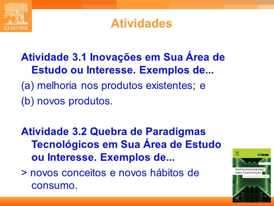 8 Capa Atividades Atividade 3.1 Inovações em Sua Área de Estudo ou Interesse. Exemplos de... (a) melhoria nos produtos existentes; e (b) novos produto