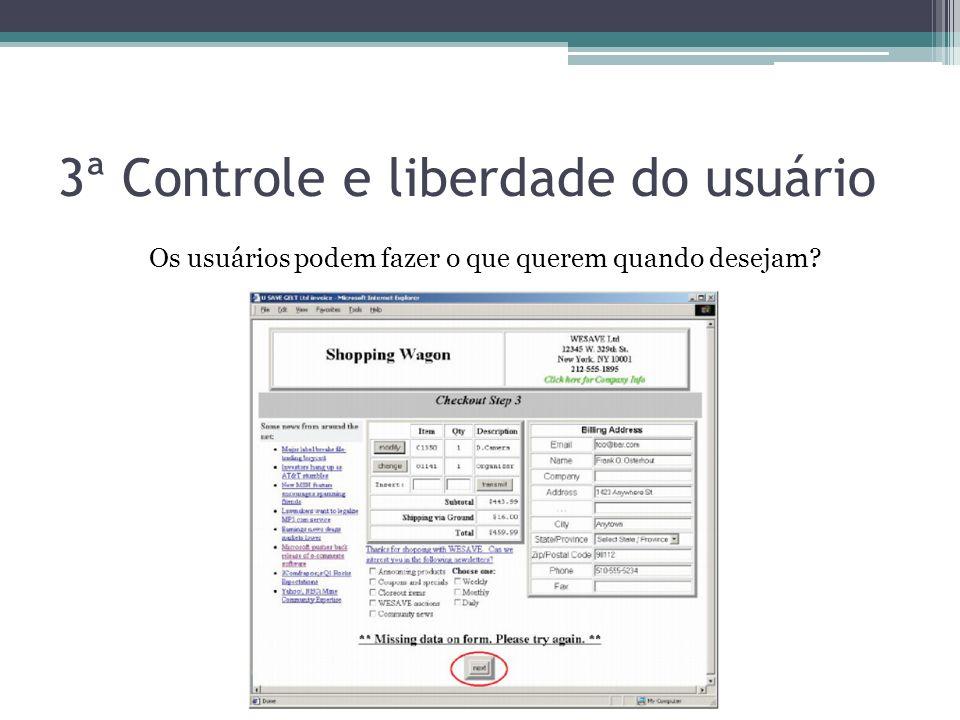 3ª Controle e liberdade do usuário Os usuários podem fazer o que querem quando desejam?