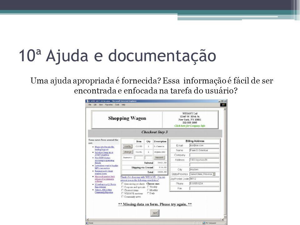 10ª Ajuda e documentação Uma ajuda apropriada é fornecida? Essa informação é fácil de ser encontrada e enfocada na tarefa do usuário?