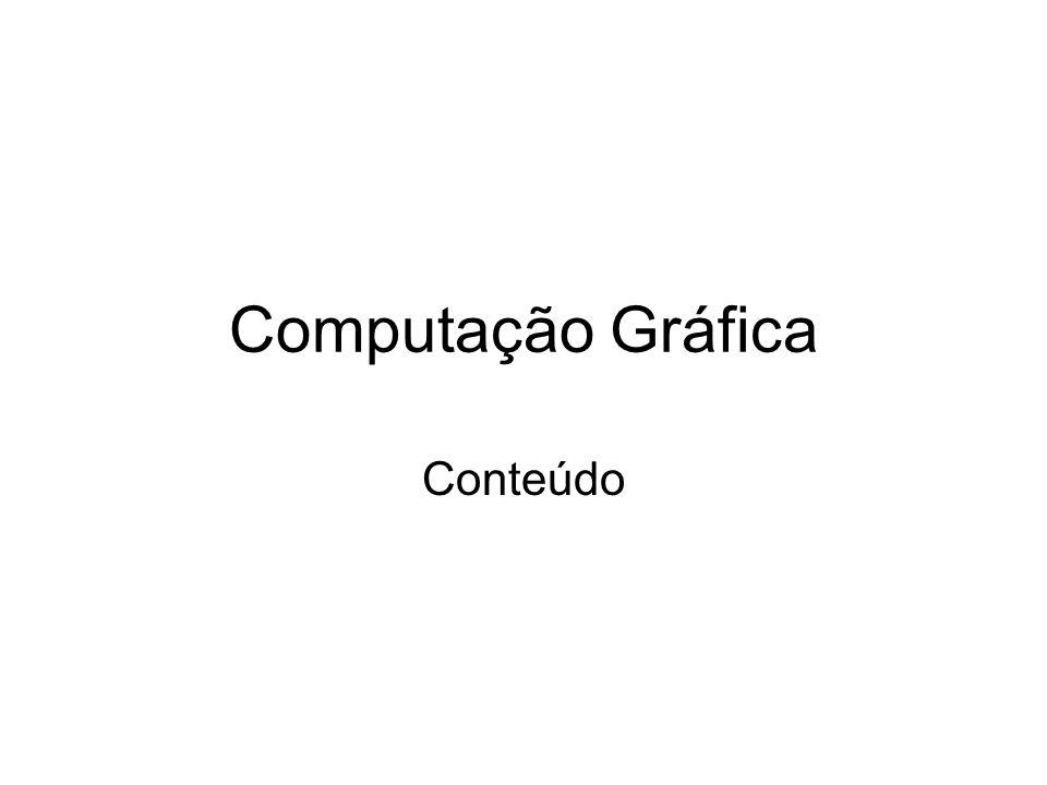 Objetivo do Curso Proporcionar o aprendizado de técnicas e conceitos básicos de computação gráfica 2D e 3D, para o desenvolvimento, avaliação ou uso de aplicativos gráficos.