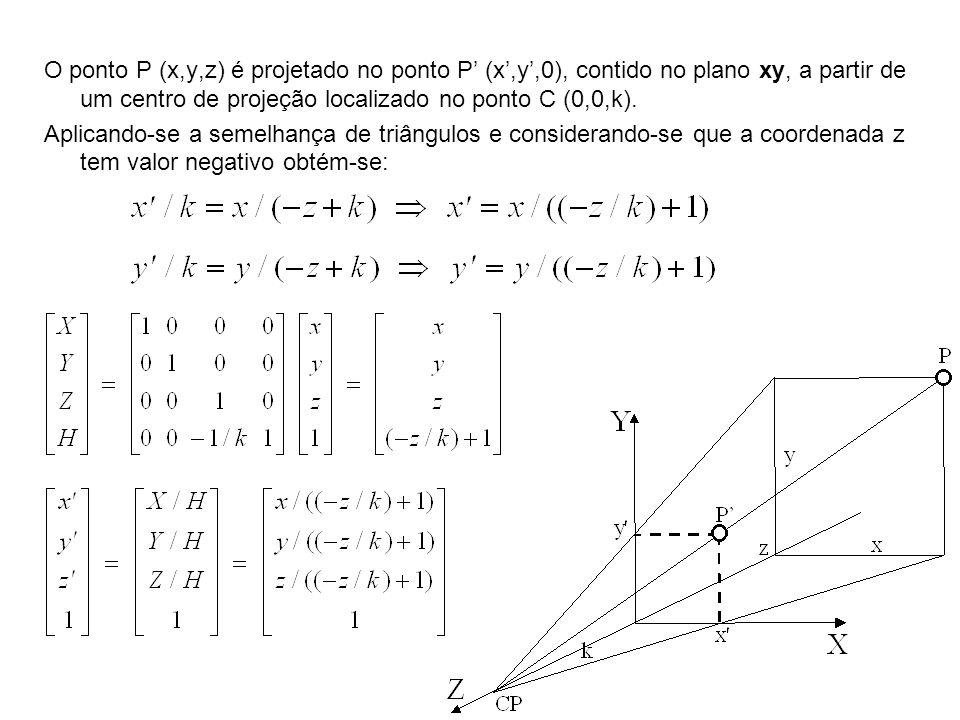 O ponto P (x,y,z) é projetado no ponto P (x,y,0), contido no plano xy, a partir de um centro de projeção localizado no ponto C (0,0,k). Aplicando-se a