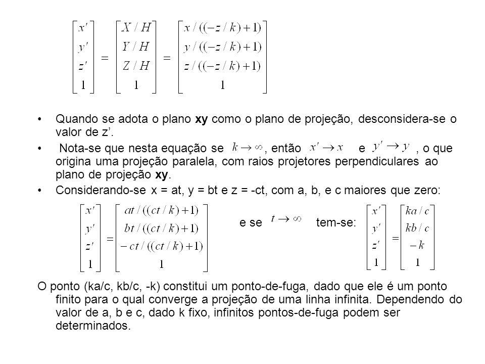 Quando se adota o plano xy como o plano de projeção, desconsidera-se o valor de z. Nota-se que nesta equação se, então e, o que origina uma projeção p