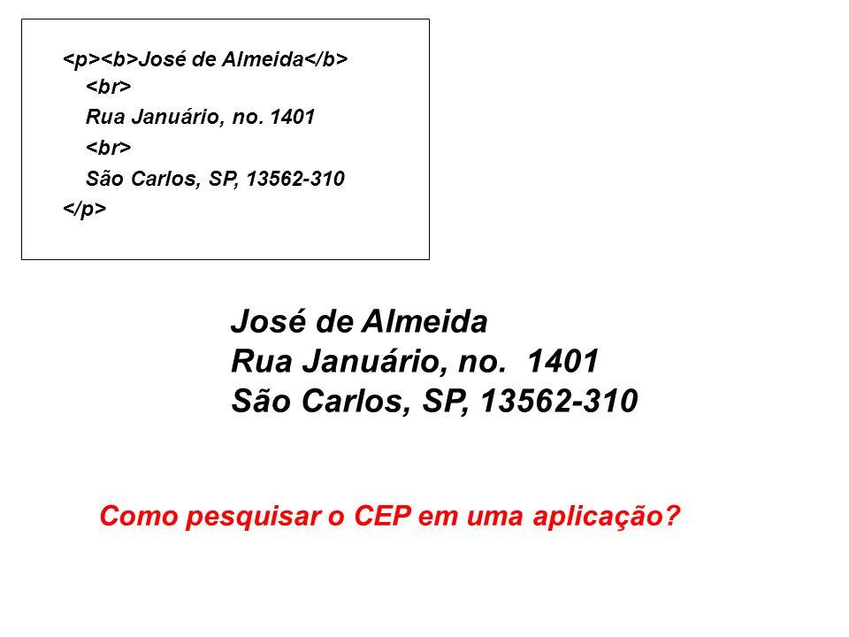 José de Almeida Rua Januário, no. 1401 São Carlos, SP, 13562-310 Como pesquisar o CEP em uma aplicação? José de Almeida Rua Januário, no. 1401 São Car