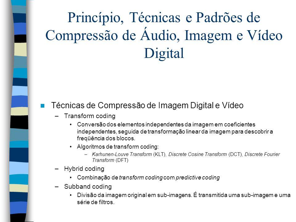 Princípio, Técnicas e Padrões de Compressão de Áudio, Imagem e Vídeo Digital Técnicas de Compressão de Imagem Digital e Vídeo –Transform coding Conver