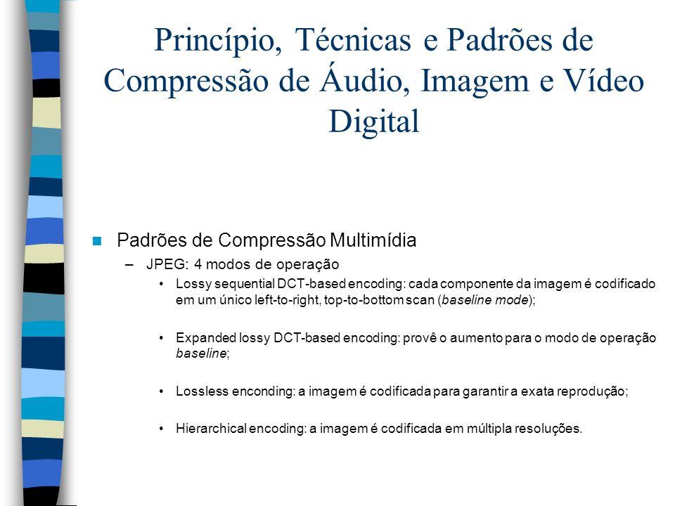 Princípio, Técnicas e Padrões de Compressão de Áudio, Imagem e Vídeo Digital Padrões de Compressão Multimídia –JPEG: 4 modos de operação Lossy sequent