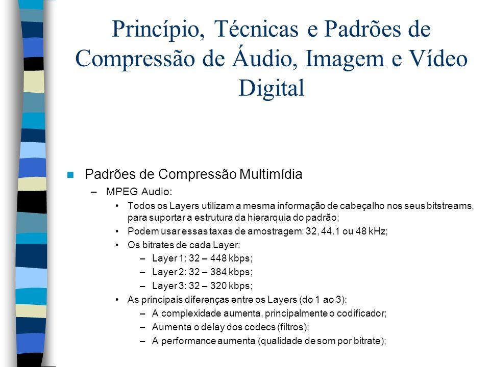 Princípio, Técnicas e Padrões de Compressão de Áudio, Imagem e Vídeo Digital Padrões de Compressão Multimídia –MPEG Audio: Todos os Layers utilizam a