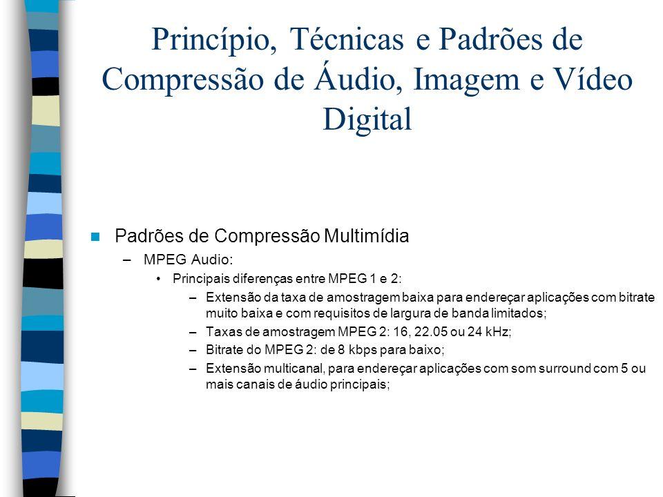 Princípio, Técnicas e Padrões de Compressão de Áudio, Imagem e Vídeo Digital Padrões de Compressão Multimídia –MPEG Audio: Principais diferenças entre