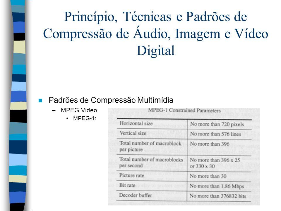 Princípio, Técnicas e Padrões de Compressão de Áudio, Imagem e Vídeo Digital Padrões de Compressão Multimídia –MPEG Video: MPEG-1: