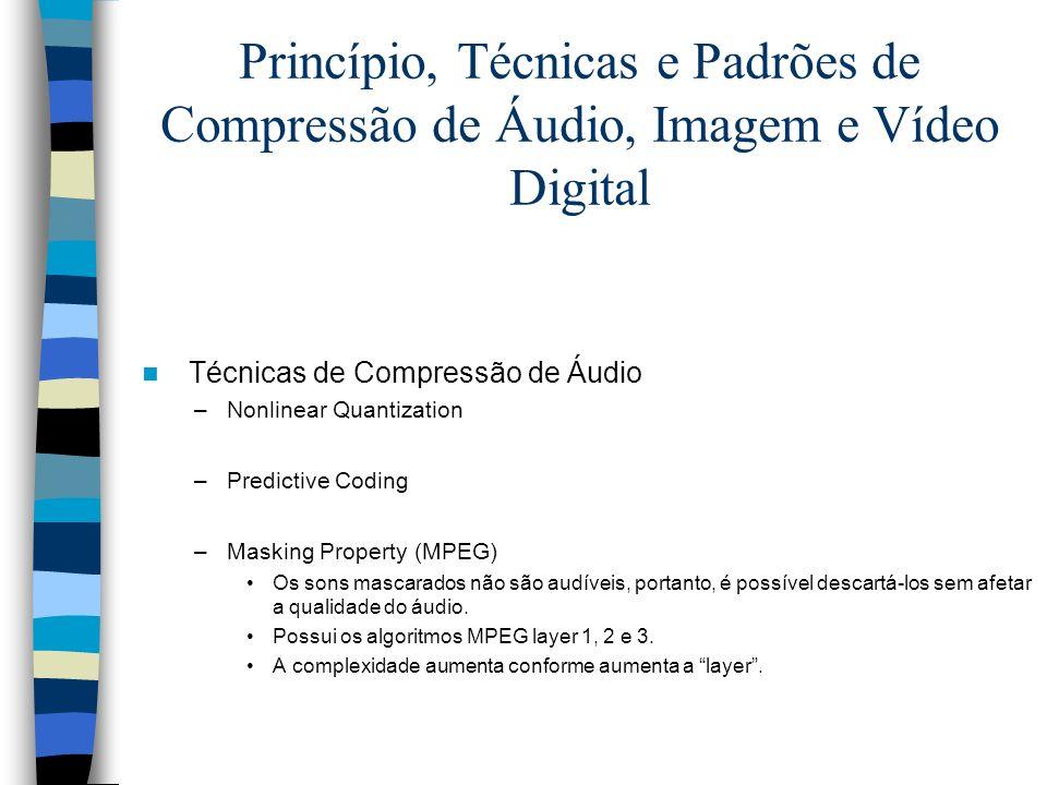 Princípio, Técnicas e Padrões de Compressão de Áudio, Imagem e Vídeo Digital Técnicas de Compressão de Áudio –Nonlinear Quantization –Predictive Codin