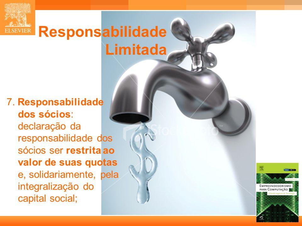 12 Capa Responsabilidade Limitada 7. Responsabilidade dos sócios: declaração da responsabilidade dos sócios ser restrita ao valor de suas quotas e, so