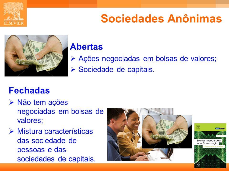 16 Capa Sociedades Anônimas Abertas Ações negociadas em bolsas de valores; Sociedade de capitais. Fechadas Não tem ações negociadas em bolsas de valor
