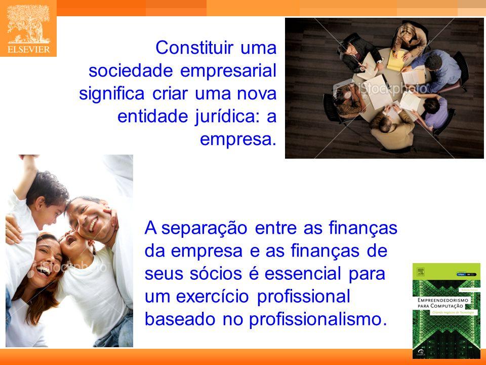 21 Capa Constituir uma sociedade empresarial significa criar uma nova entidade jurídica: a empresa. A separação entre as finanças da empresa e as fina