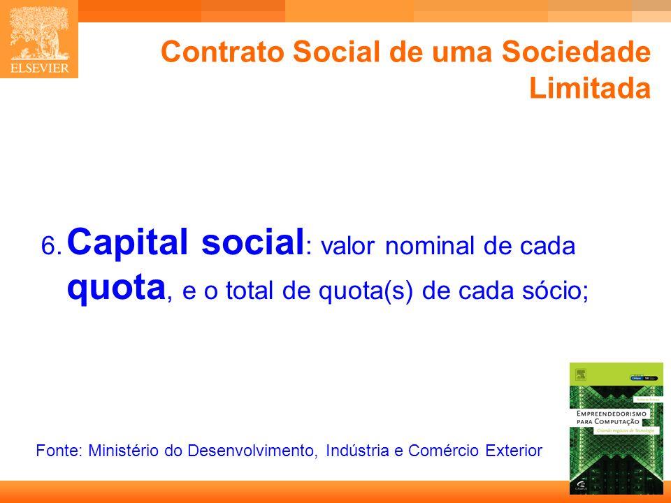 7 Capa Contrato Social de uma Sociedade Limitada 6. Capital social : valor nominal de cada quota, e o total de quota(s) de cada sócio; Fonte: Ministér