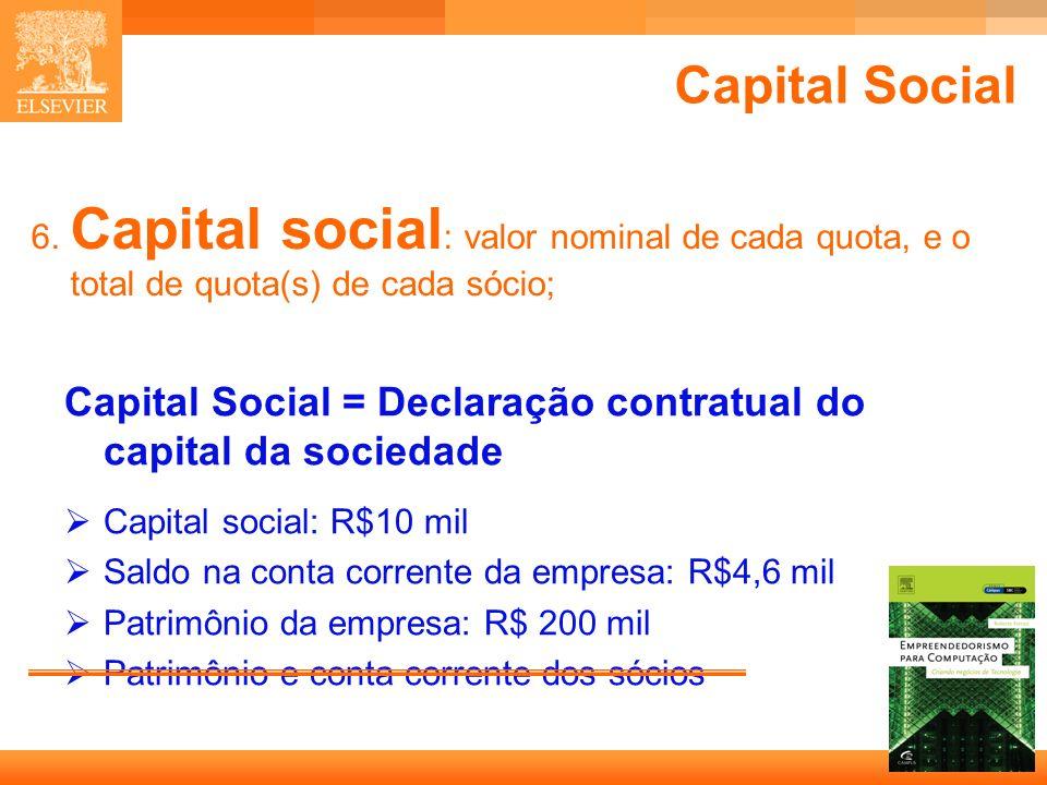 8 Capa Capital Social 6. Capital social : valor nominal de cada quota, e o total de quota(s) de cada sócio; Capital Social = Declaração contratual do