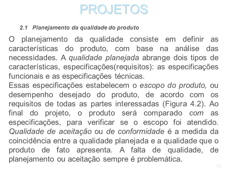 10PROJETOS 2 Processos da administração da qualidade do produto A administração da qualidade do produto compreende três processos principais: planejam