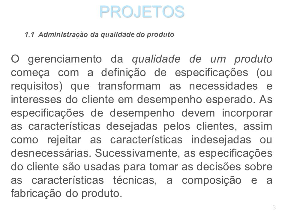 73PROJETOS Importante: as atividades devem sempre ser identificadas por verbos; os produtos, por substantivos.