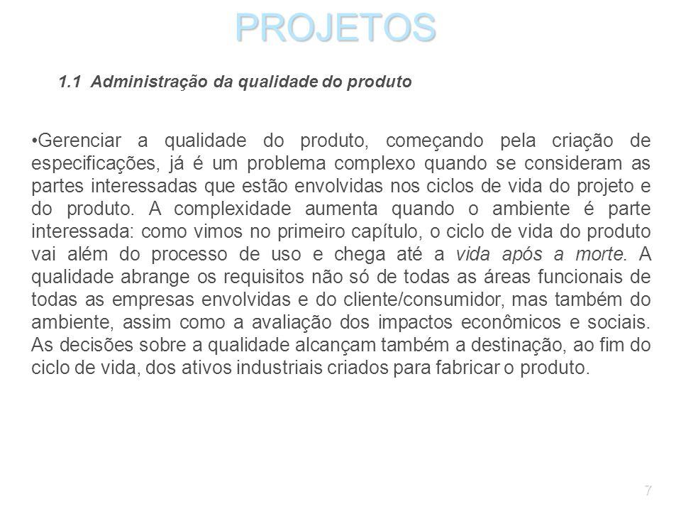 57PROJETOS O plano de administração da qualidade do projeto define como lidar com a qualidade do produto e do projeto.