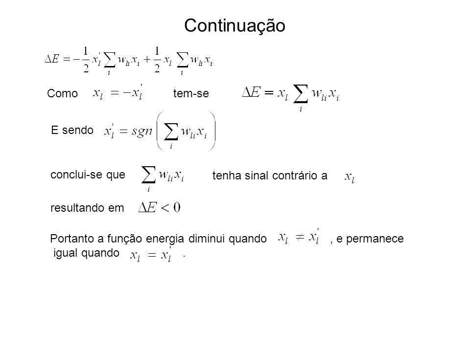 Continuação Como E sendo tem-se conclui-se que tenha sinal contrário a resultando em Portanto a função energia diminui quando, e permanece igual quand