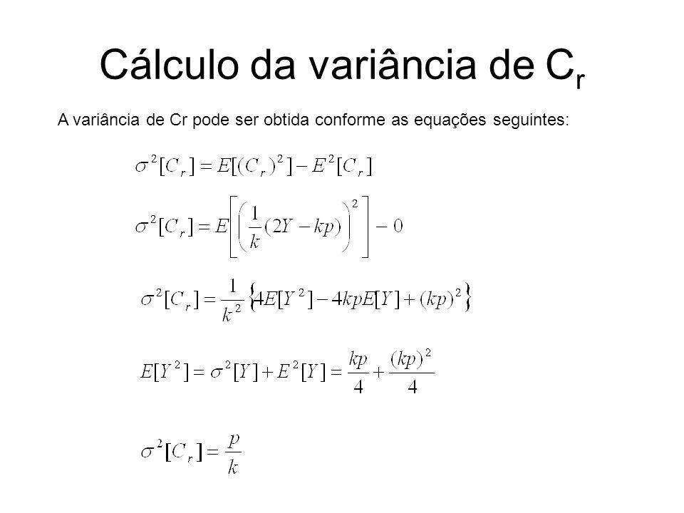 Cálculo da variância de C r A variância de Cr pode ser obtida conforme as equações seguintes: