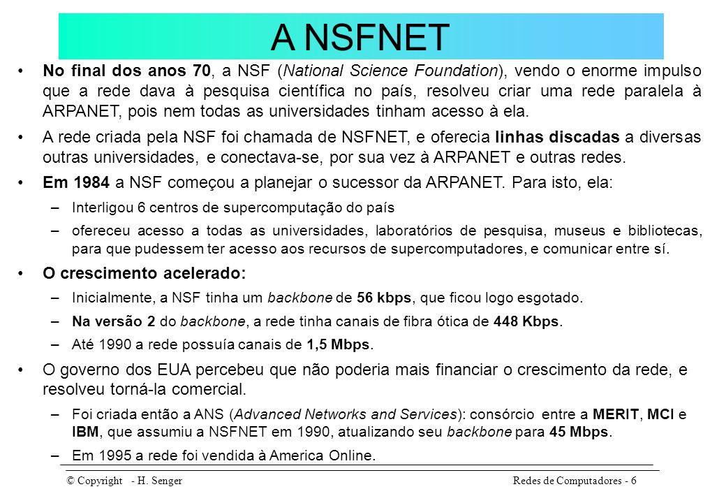 O surgimento da Internet Em meados dos anos 80 as diversas redes existentes começaram a ser informalmente chamadas de Internet.