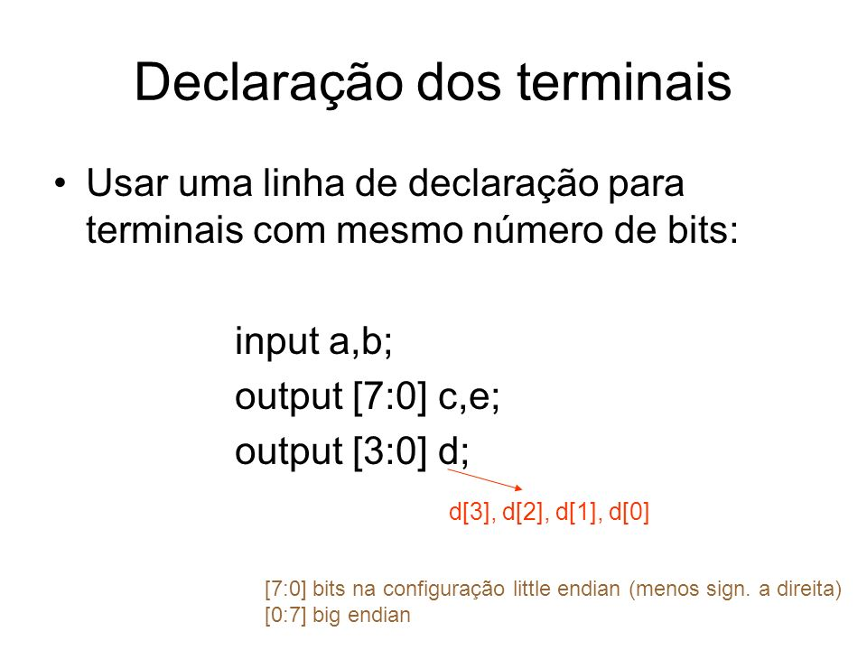 Comando if Possível usar internamente a function e always: if (, ) begin ; end else if (, ) ; else ; Quando tiver mais de um comando, cercar com begin … end.